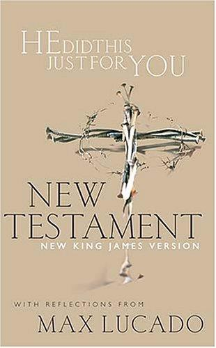 He Did This Just For You New Testament With Reflections From Max Lucado by Max Lucado