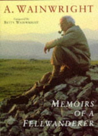 Memoirs of a Fellwanderer (Wainwright Pictorial Guides) by Alfred Wainwright