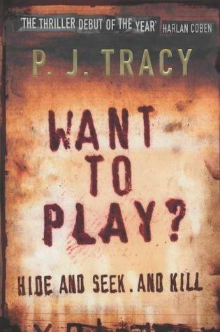 Want to Play? by P.J. Tracy