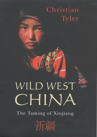 Wild West China by Christian Tyler