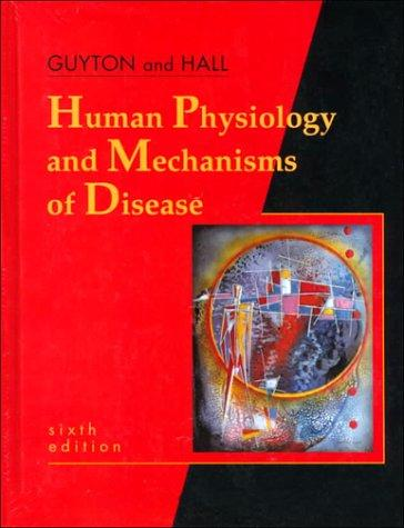 Human Physiology and Mechanisms of Disease (Human Physiology & /Mechanisms of Disease ( Guyton) by William H. Howell