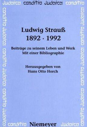 Ludwig Strauss, 1892-1992 by Hans Otto Horch