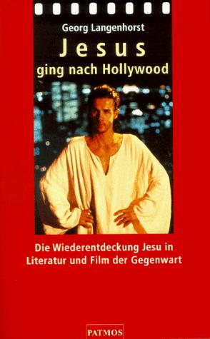 Jesus ging nach Hollywood by Georg Langenhorst