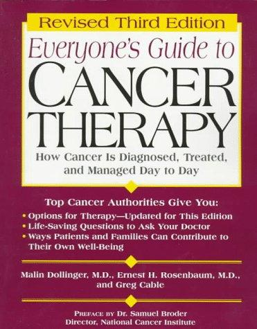 Everyone's guide to cancer therapy