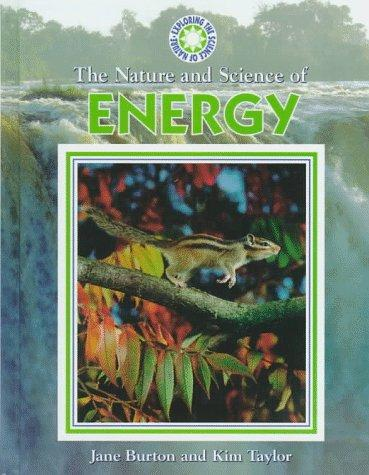 The nature and science of energy by Burton, Jane.
