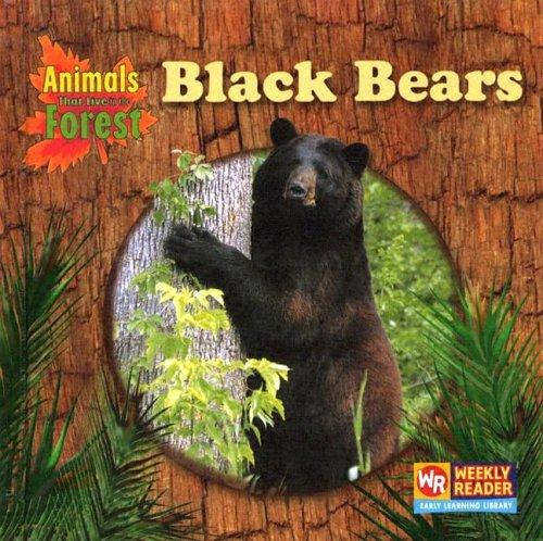 Black Bears (Animals That Live in the Forest) by