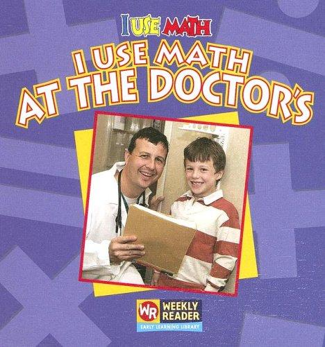 I Use Math at the Doctor's (I Use Math) by