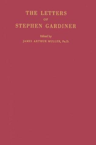 The letters of Stephen Gardiner.