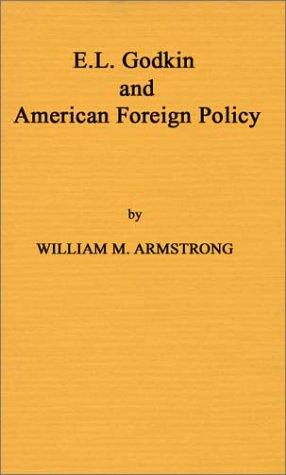 E. L. Godkin and American foreign policy, 1865-1900