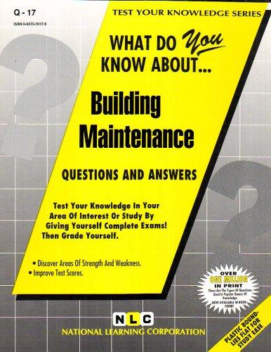 What Do You Know About Building Maintenance (Test Your Knowledge Series) by