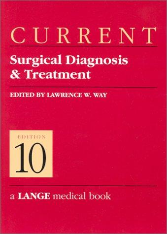 Current Surgical Diagnosis & Treatment by Lawrence W., MD Way