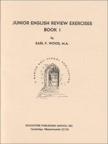 Junior English Review Exercises, Book 1 by Earl F. Wood
