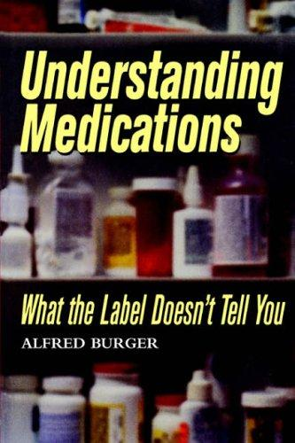 Understanding Medications by Alfred Burger