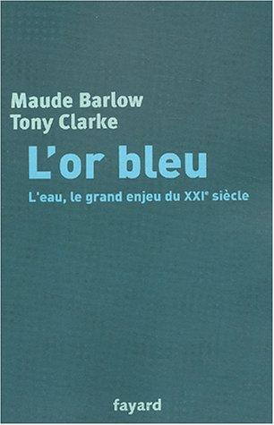 L' or bleu by Maude Barlow