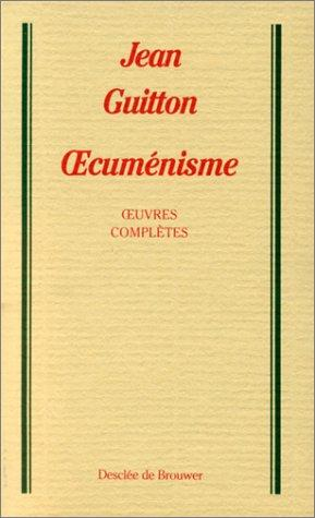 Oecuménisme. Oeuvres complètes, tome 6 by Jean Guitton